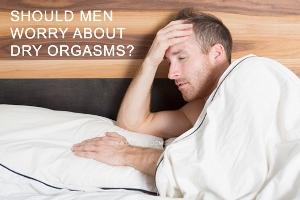 ارگاسم خشک در مردان، علت چیست؟