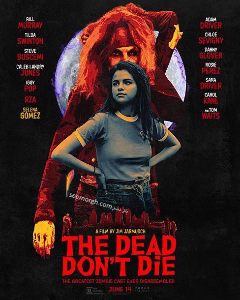 مردهها نمیمیرند,پوستر,جیم جارموش,سلنا گومز