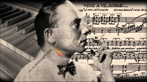 رژو شرش Rezsó Seress آهنگساز یکشنبه غم انگیز